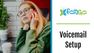 Fongo Blog Set Up Your Fongo Voicemail