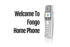 Welcome To Fongo Home Phone