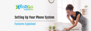 Setting Your Your Fongo Works Phone System